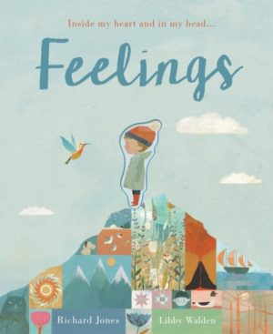 Feelings - Richard Jones & Libby Walden (Little Tiger Press, 2016)