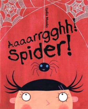 Aaaarrgghh, Spider!: Lydia Monks (Egmont, 2004)
