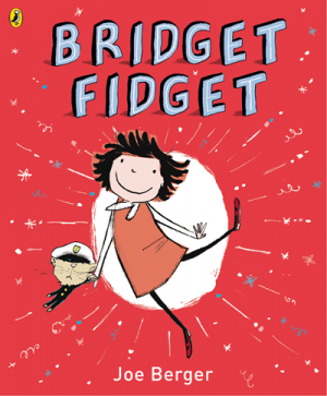 Bridget Fidget: Joe Berger (Puffin Books, 2008)